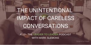 LTL_THE_UNINTENTIONAL_IMPACT_OF_CARELESS_CONVERSATIONS_cmp