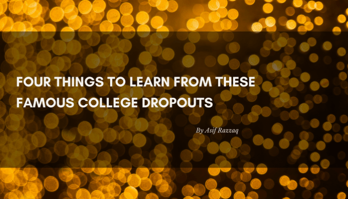 Four Things To Learn From These Famous College Dropouts