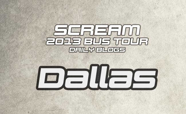 Scream Tour Blog: Dallas