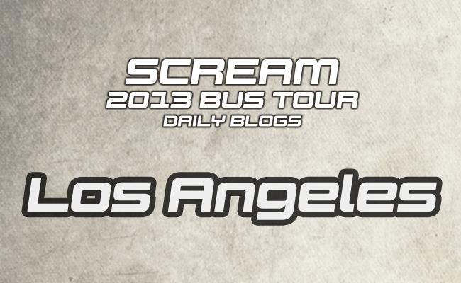 Scream Tour Blog: Los Angeles