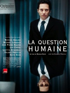 Affiche de La Question humaine, de Nicolas Klotz (2006)