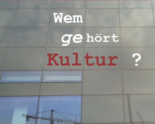 Wem-gehört-Kultur