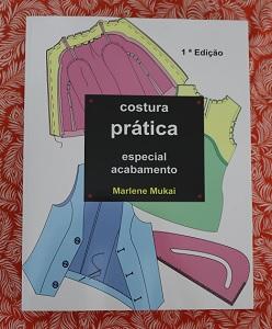 87ccaa115c COSTURA PRÁTICA ESPECIAL ACABAMENTO é um livro de 350 páginas coloridas com  explicações de fácil compreensão através de ilustrações que ensina você  diversas ...