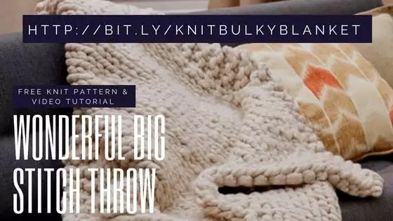 Free Knitting Pattern and Video Tutorial for the Wonderful Big Stitch Throw, a super bulky blanket pattern
