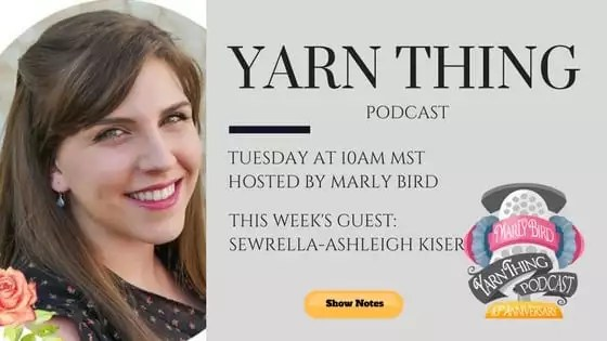 Yarn Thing Podcast with Marly Bird and guest Sewrella