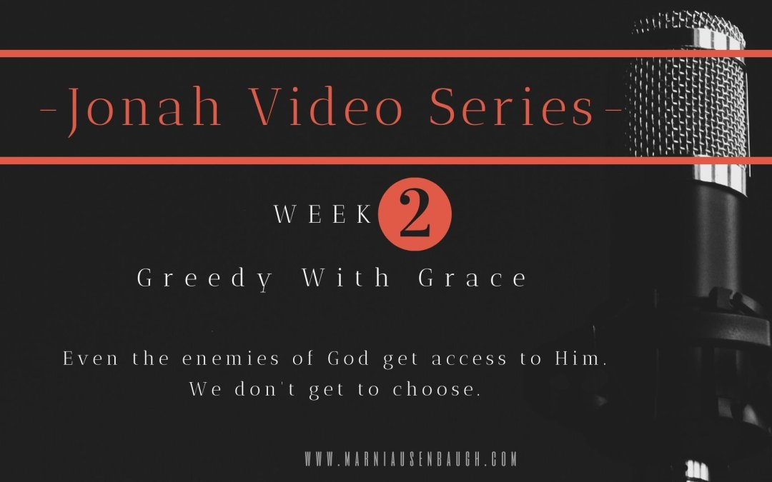 The Jonah Series-Week 2 Greedy With Grace