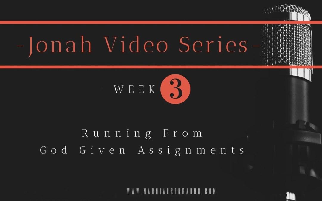 The Jonah Series-Week 3 Running From An Assignment