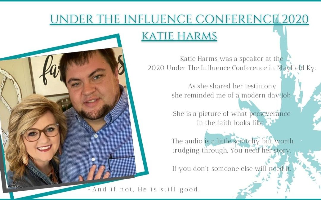 Katie Harms: And If Not God Is Still Good