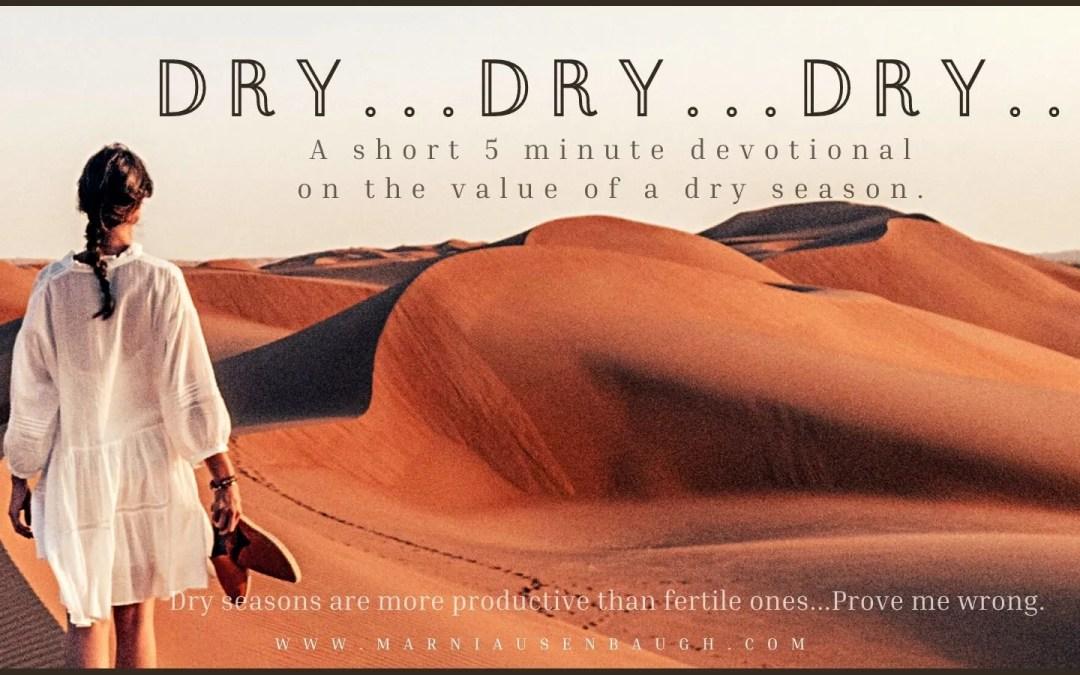 Dry Seasons Still Produce
