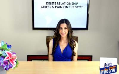 Free: Delete Your Relationship  Stress & Pain on the Spot!