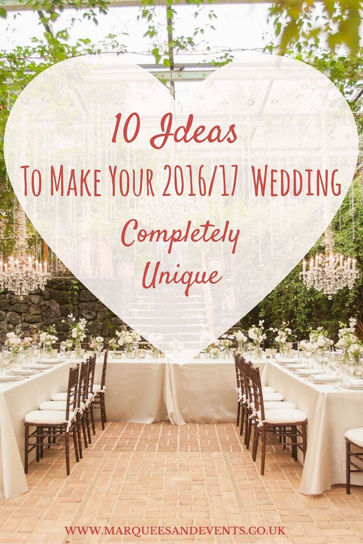 10 Ideas to Make Your 20162017 Wedding Completely Unique