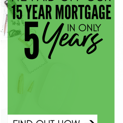 15-Year Mortgage Paid Off in 5 Years
