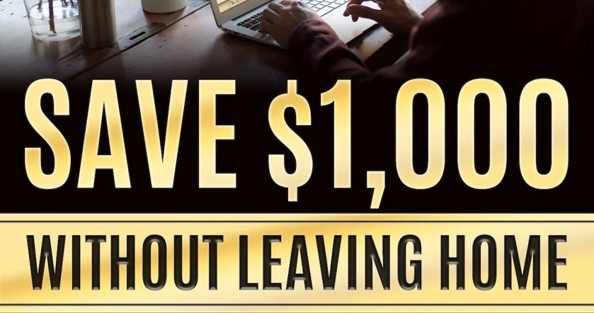 Save $1,000 Without Leaving Home