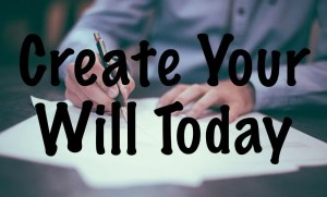 Create Your Will Today