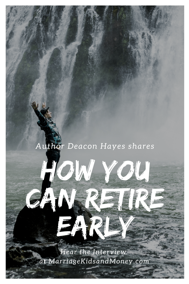 Deacon Hayes, Early Retirement, FIRE, Financial Independence