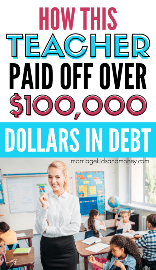 How this Teacher Paid Off Over $100,000 Dollars in Debt