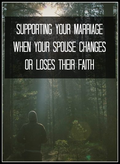 Supporting Your Marriage When Your Spouse Changes or Loses Their Faith