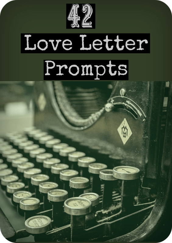 42 Love Letter Prompts. What a great list!!