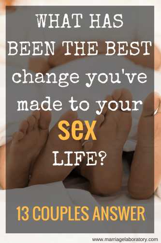 """Improve Married Sex Life   13 couples answer the question, """"What has been the best change you've made to your sex life?"""""""