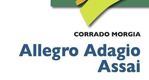 """Il 25 ottobre verrà presentato al MACRO (Museo d'Arte Contemporanea di Roma) il romanzo del prof. Corrado Morgia """"Allegro adagio assai"""""""