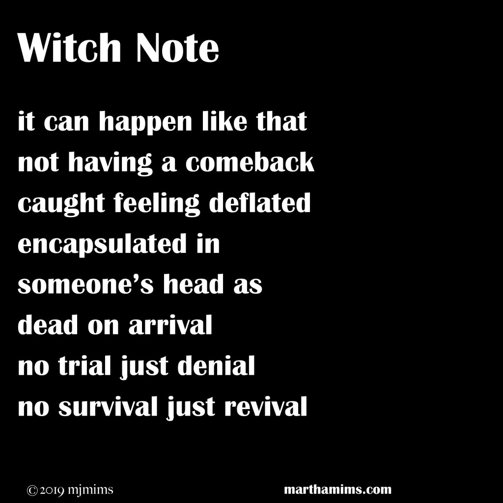 it can happen like that not having a comeback caught feeling deflated encapsulated in someone's head as dead on arrival no trial just denial no survival just revival