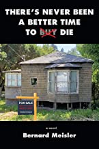 There's Never Been A Better Time To Buy Die by Bernard Meisler
