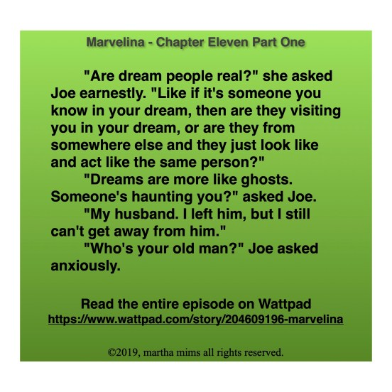 """Are dream people real?"" she asked Joe earnestly. ""Like if it's someone you know in your dream, then are they visiting you in your dream, or are they from somewhere else and they just look like and act like the same person?"" 	""Dreams are more like ghosts. Someone's haunting you?"" asked Joe. 	""My husband. I left him, but I still can't get away from him.""  	""Who's your old man?"" Joe asked anxiously. ""How did you know he's old? Why do you want to know anyway?"" ""Hey. If it weren't for me, you'd have been caught.  I brought you here to my castle. Am I going to have to spar with a jealous husband now?"""