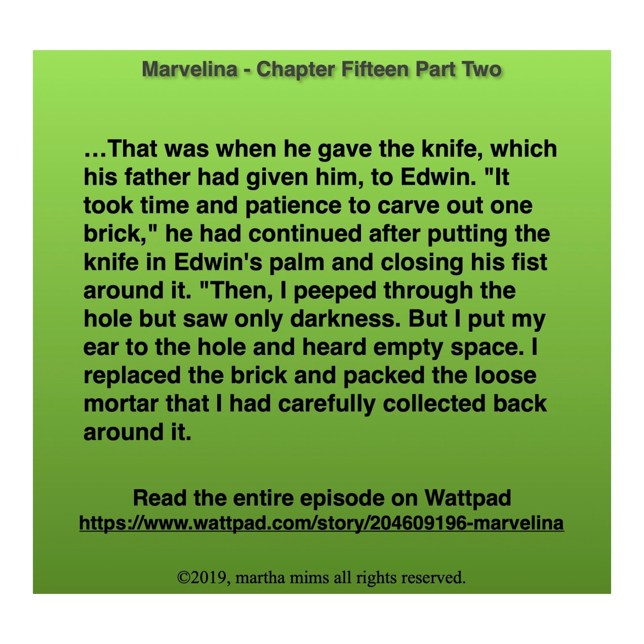 "…That was when he gave the knife, which his father had given him, to Edwin. ""It took time and patience to carve out one brick,"" he had continued after putting the knife in Edwin's palm and closing his fist around it. ""Then, I peeped through the hole but saw only darkness. But I put my ear to the hole and heard empty space. I replaced the brick and packed the loose mortar that I had carefully collected back around it."