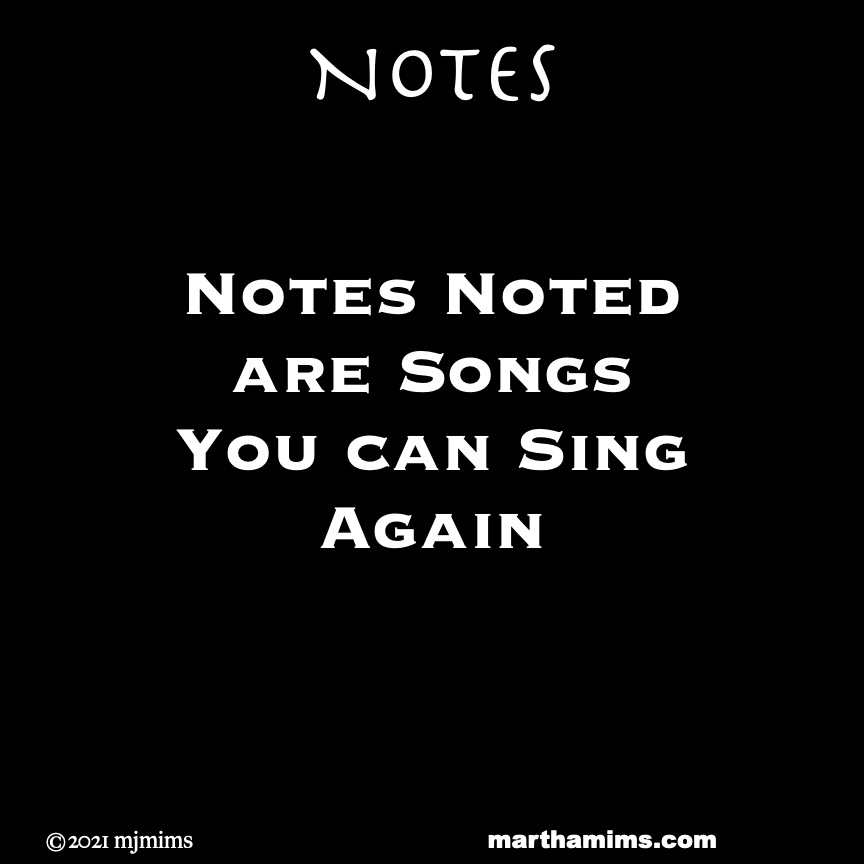 Notes  Notes Noted are Songs You can Sing Again
