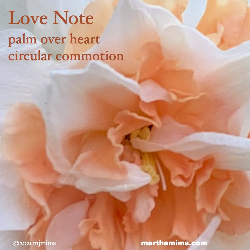 Love Note   palm over heart circular commotion