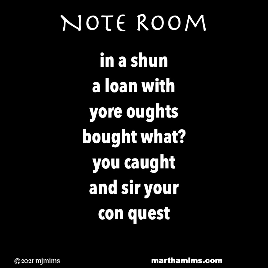 Note Room  in a shun a loan with  yore oughts bought what?  you caught and sir your con quest