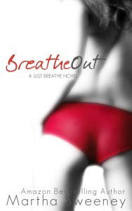 Breathe Out by Amazon Best-Selling Author Martha Sweeney