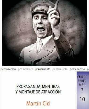 Propaganda, Mentiras y Montaje de Atracción. Martín Cid