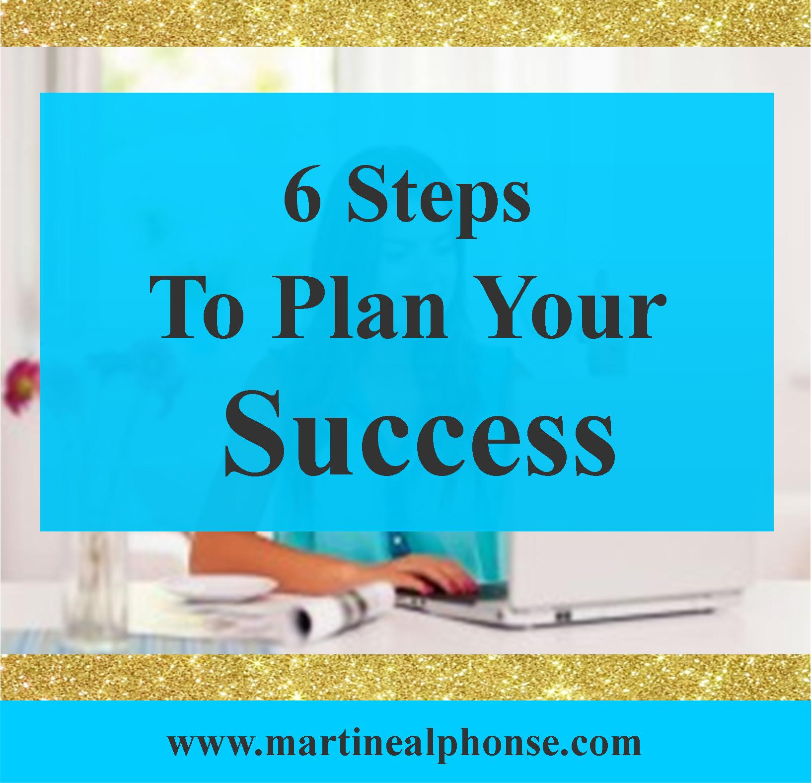 6 Steps To Plan Your Success