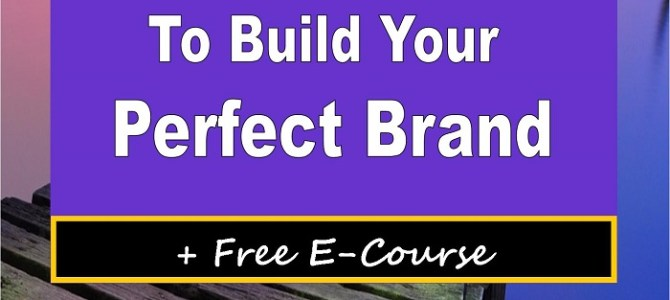 7 Essential Steps To Build Your Perfect Brand