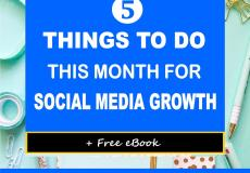 5 Things To Do This Month For Social Media Growth