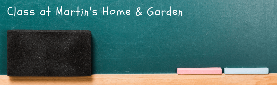 Classes at Martin's Home & Garden - Martin's Home & Garden - Murfreesboro TN