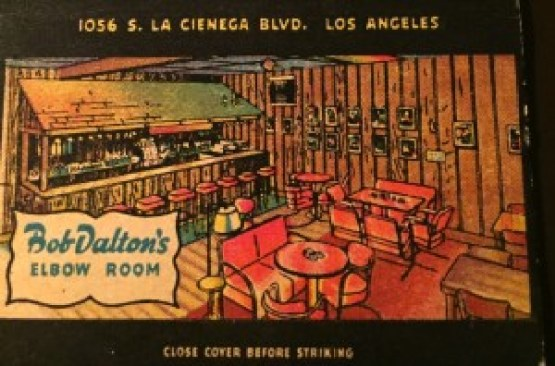 Bob Dalton's Elbow Room, 1056 La Cienega Blvd , Phone Crestview 39689