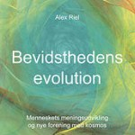 Bevidsthedens evolution – Ny bog fra Alex Riel