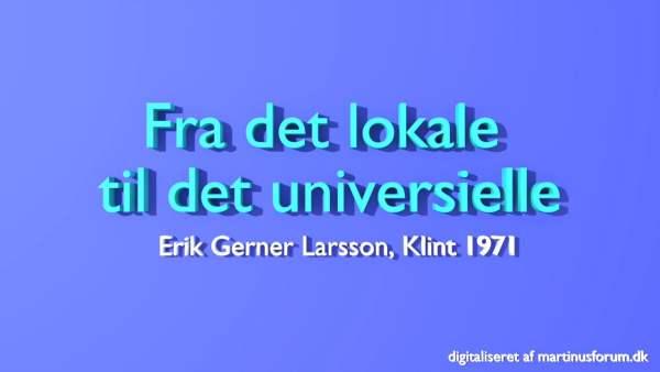 Fra det lokale til det universielle – Erik Gerner Larsson
