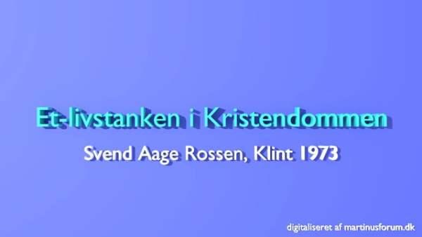 Et-livstanken i Kristendommen – foredrag af Svend Aage Rossen