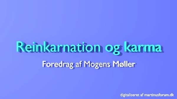 Reinkarnation og karma – foredrag af Mogens Møller