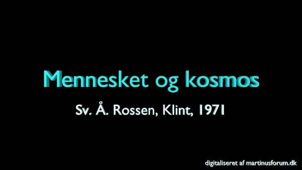 Mennesket og Kosmos – foredrag af Sv. Å. Rossen