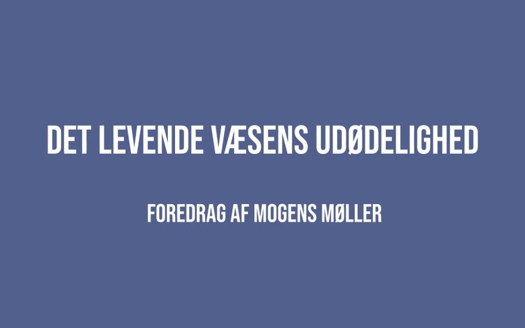Det levende væsens udødelighed | Mogens Møller | Martinus Verdensbillede