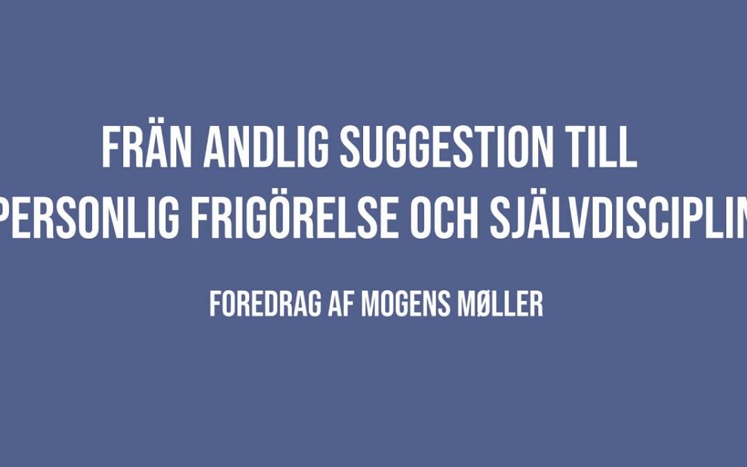 Frän andlig suggestion till personlig frigörelse och självdisciplin | Mogens Møller