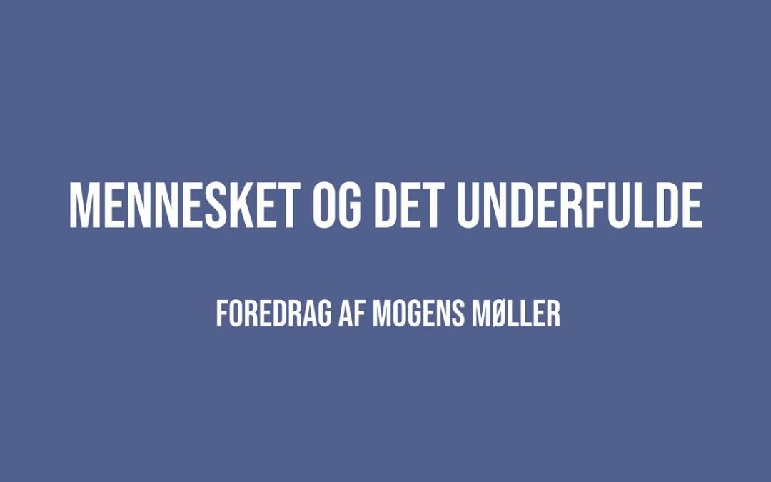 Mennesket og det underfulde | Mogens Møller | Martinus Verdensbillede