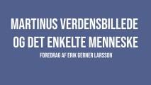 Martinus Verdensbillede og det enkelte menneske | Erik Gerner Larsson | Martinus Verdensbillede