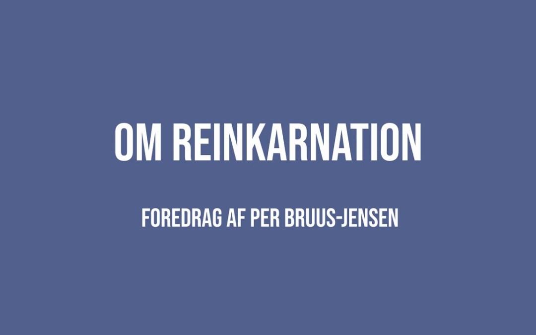 Om Reinkarnation | Per Bruus-Jensen | Martinus Verdensbillede