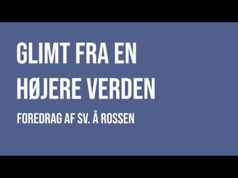Glimt fra en højere verden – foredrag af Sv. Å. Rossen