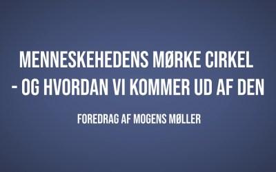 Menneskehedens mørke cirkel – og hvordan vi kommer ud af den | M. Møller | Martinus Verdensbillede